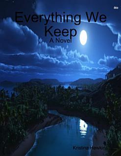 Everything We Keep  A Novel Book