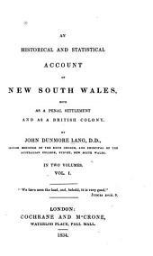 An Historical and Statistical Account of New South Wales: Both as a Penal Settlement and as a British Colony, Volume 1