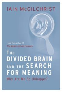 The Divided Brain and the Search for Meaning Book