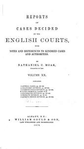 Reports of Cases Decided by the English Courts: With Notes and References to Kindred Cases and Authorities, Volume 20