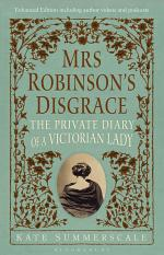 Mrs Robinson's Disgrace, The Private Diary of A Victorian Lady ENHANCED EDITION