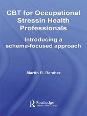 CBT for Occupational Stress in Health Professionals: Introducing a Schema-Focused Approach