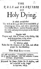 The Rule and Exercises of Holy Dying ... The Third Edition