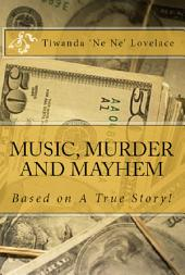 MUSIC, MURDER AND MAYHEM - A TRUE STORY! SAMPLE