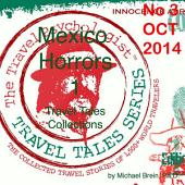 Travel Tales Collections: Mexico Horrors: No. 3 Oct 2014: Travel Tales of Mexico