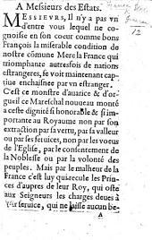 Begin. A Messieurs des Estats. Messieurs, Il n'y a pas un d'entre vous lequel ne cognoisse ... la miserable condition de nostre cõmune mere la France, qui ... se voit maintenant captive enchaisnee par un estranger, etc. [i.e. C. Concini, Marquis d'Ancre.]