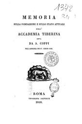Memoria sulla fondazione e sullo stato attuale dell'Accademia Tiberina letta da A. Coppi nell'adunanza del 17 giugno 1839