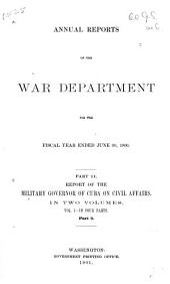 Report of the Military Governor of Cuba on Civil Affairs [Dec. 20, 1899-Dec. 31, 1900]: Volume 1, Part 3