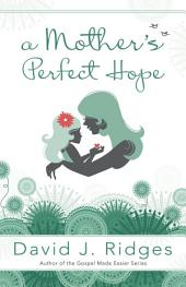 A Mother's Perfect Hope