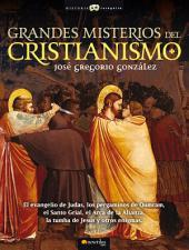 Grandes misterios del cristianismo: El evangelio de Judas, los pergaminos de Qumram, el Santo Grial, el Arca de la Alianza, la tumba de Jesús y otros enigmas.