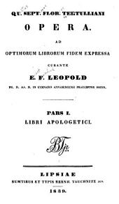 Qu. Sept. Flor. Tertulliani Opera: ad optimorum librorum fidem expressa, Volumes 3-4