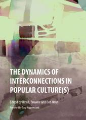 The Dynamics of Interconnections in Popular Culture(s)