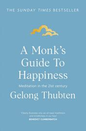 A Monk S Guide To Happiness
