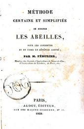 Méthode certaine et simplifiée de soigner les abeilles, pour les conserver et en tirer un bénéfice assuré; par m. Féburier, ..