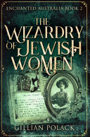 The Wizardry of Jewish Women: Premium Hardcover Edition