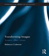 Transforming Images: Screens, affect, futures