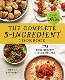 The Complete 5 Ingredient Cookbook Book