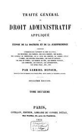 Traité général de droit administratif appliqué, ou exposé de la doctrine et de la jurisprudence ....