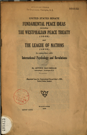 United States Senate: Fundamental Peace Ideas Including The Westphalian Peace Treaty (1648) and The League of Nations (1919) in Connection with International Psychology and Revolutions