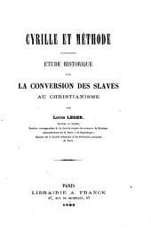 Cyrille et Méthode: étude historique sur la conversion des slaves au christianisme