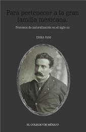 Para pertenecer a la gran familia mexicana:: Procesos de naturalización en el siglo XIX