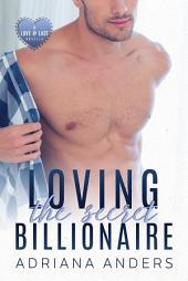 Loving the Secret Billionaire: Love at Last, Book 1