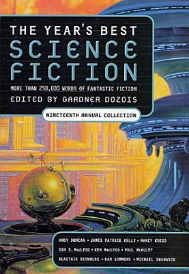 The Year s Best Science Fiction  Nineteenth Annual Collection PDF