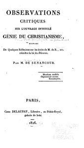 Observations critiques sur l'ouvrage intitulé, Génie du christianisme: suivies de quelques réflexions sur les écrits de M. de B. [i.e. Bonald], etc., relatifs à la loi du divorce