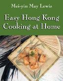 Easy Hong Kong Cooking at Home