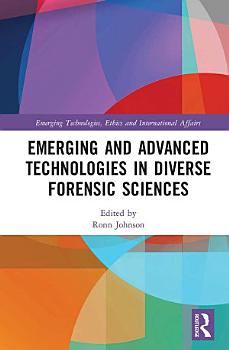 Emerging and Advanced Technologies in Diverse Forensic Sciences PDF