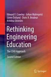 Rethinking Engineering Education: The CDIO Approach, Edition 2