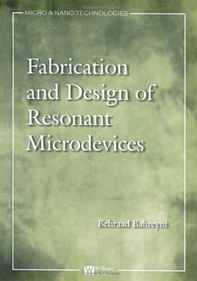Fabrication & Design of Resonant Microdevices