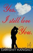 Yes  I Still Love You