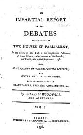 An Impartial Report of the Debates that Occur in the Two Houses of Parliament ...: Volume 1