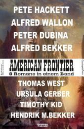 American Frontier: 8 Romane in einem Band: Cassiopeiapress Western/ Edition Bärenklau