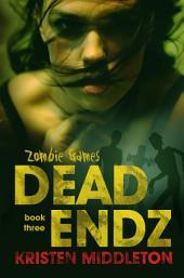 Dead Endz (Book 3) Zombie Games