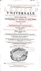 Joh. Jacobi Hofmanni ... lexicon universale: historiam sacram et profanam omnis aevi omniumque gentium, chronologiam ad haec usque tempora, geographiam et veteris et novi orbis ... praeterea animalium, plantarum, metallorum ... nomina, naturas, vires explanans ; tomus secundus, literas D, E, F, G, H, I, K, L, continens