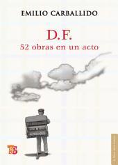 D.F. 52 obras en un acto