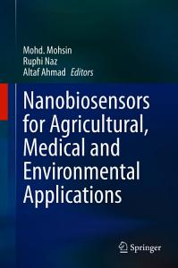 Nanobiosensors for Agricultural  Medical and Environmental Applications