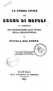 La storia civile del regno di Napoli in compendio per introduzione allo studio della giurisprudenza di Niccola Del Forno