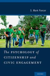 The Psychology Of Citizenship And Civic Engagement Book PDF