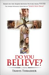 Do You Believe?: A Novel