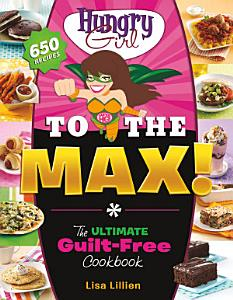 Hungry Girl to the Max  Book