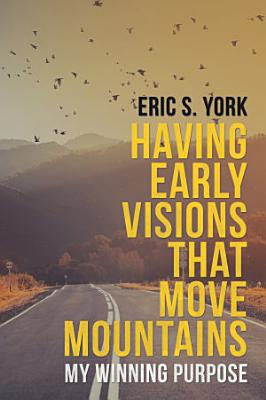 Having Early Visions That Move Mountains