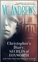 Christopher s Diary  Secrets of Foxworth PDF