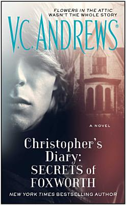Christopher s Diary  Secrets of Foxworth PDF
