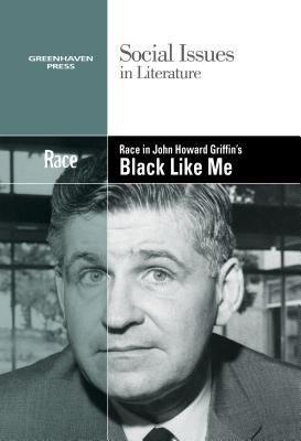 Race in John Howard Griffin s Black Like Me PDF