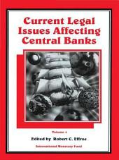 Current Legal Issues Affecting Central Banks: Volume 4