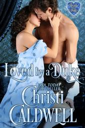 Loved by a Duke: The Heart of a Duke Series Book 4