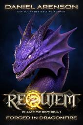 Forged in Dragonfire: Flame of Requiem, Book 1, Book 1